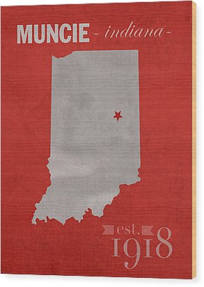 Ball State University Cardinals Muncie Indiana College Town State Map Poster Series No 017 Wood Print by Design Turnpike