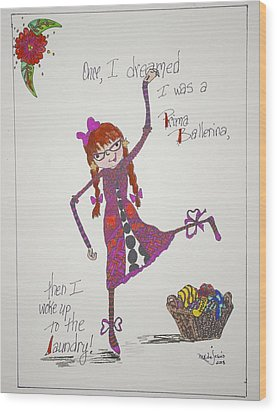 Ballerina Wood Print by Mary Kay De Jesus