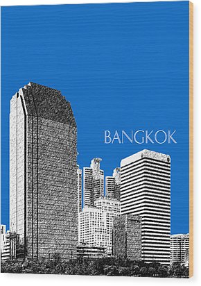 Bangkok Thailand Skyline 2 - Blue Wood Print by DB Artist