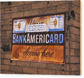 Bankamericard Welcome Here Wood Print by Priscilla Burgers