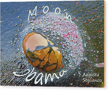 Barack Obama Moon Wood Print by Augusta Stylianou
