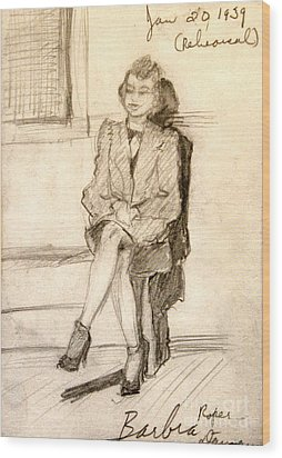 Barbara Waiting For Rehearsal  1939 Wood Print