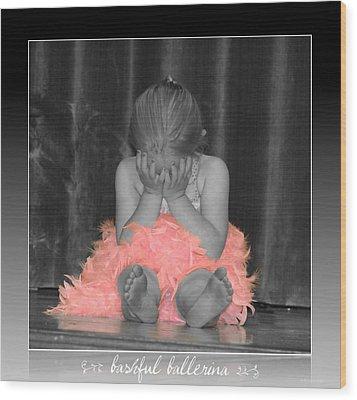 Bashful Ballerina Wood Print