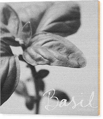 Basil Wood Print by Linda Woods