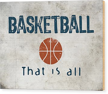 Basketball That Is All Wood Print by Flo Karp