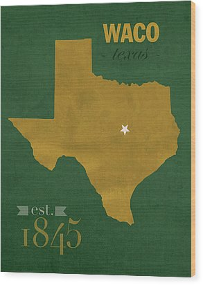 Baylor University Bears Waco Texas College Town State Map Poster Series No 018 Wood Print by Design Turnpike