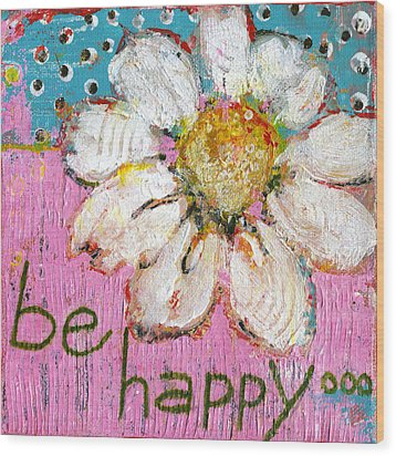 Be Happy Daisy Flower Painting Wood Print by Blenda Studio