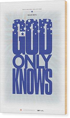 Beach Boys - God Only Knows Wood Print by David Davies