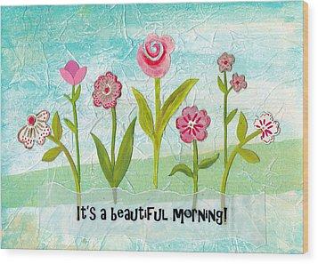 Beautiful Morning Wood Print by Carla Parris
