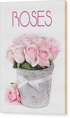 Beautiful Pink Roses Valentine Wood Print by Boon Mee