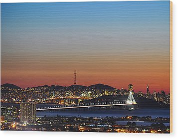 Beautiful Sunset Over The New Bay Bridge And San Francisco Wood Print