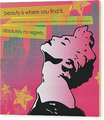 Beauty Is Where You Find It Wood Print by Erica Falke