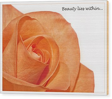 Wood Print featuring the photograph Beauty Lies Within... by Kim Andelkovic