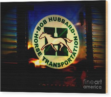 Because God Knows Horses Need Good Transportation Wood Print