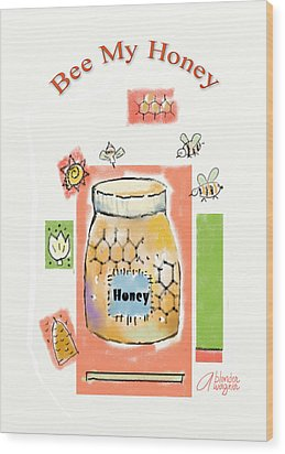 Wood Print featuring the digital art Bee My Honey by Arline Wagner