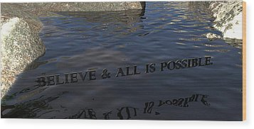 Believe And All Is Possible Wood Print by James Barnes