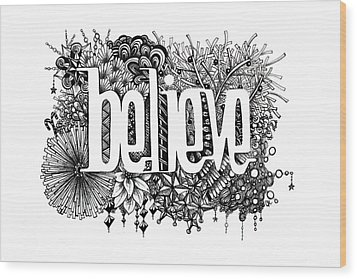 Believe Wood Print by Christina Meeusen