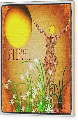 Believe Wood Print by Romaine Head