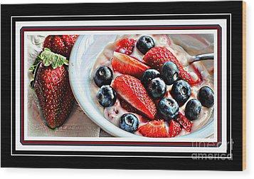 Berries And Yogurt Intense - Food - Kitchen Wood Print by Barbara Griffin