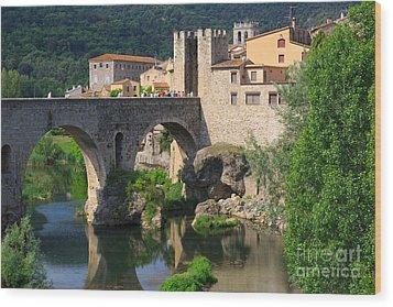 Besalu A Medieval Town In Catalonia Spain Wood Print by Louise Heusinkveld