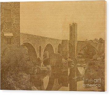 Wood Print featuring the photograph Besalu Bridge by Nigel Fletcher-Jones