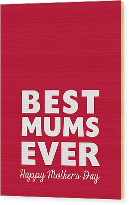 Best Mums Mother's Day Card Wood Print by Linda Woods