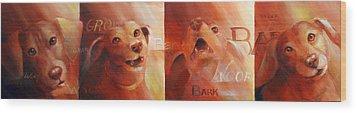 Beware Of Bark Wood Print by Vanessa Bates
