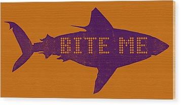 Bite Me Wood Print by Michelle Calkins