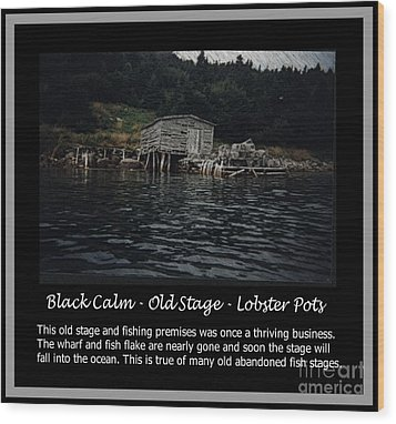 Black Calm - Old Stage - Lobster Pots Wood Print by Barbara Griffin