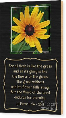 Blackeyed Susan With Bible Quote From 1 Peter Wood Print by Rose Santuci-Sofranko
