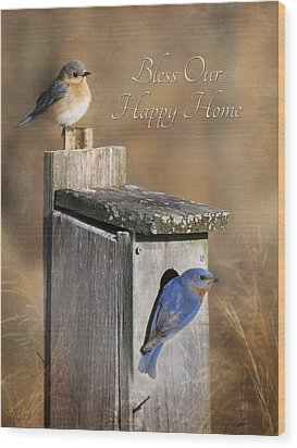 Bless Our Happy Home Wood Print by Lori Deiter