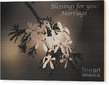 Blessings For Your Marriage Wood Print by Cassandra Buckley