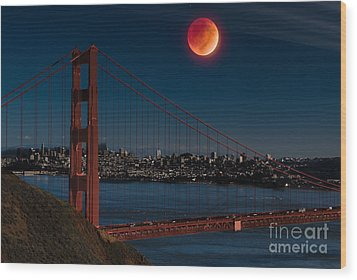 Blood Moon Over Golden Gate Bridge Wood Print by Dan Hartford