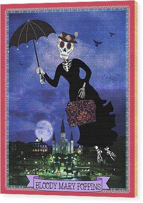 Bloody Mary Poppins Wood Print by Tammy Wetzel