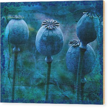 Wood Print featuring the photograph Blue Poppy Grunge by Sandra Foster