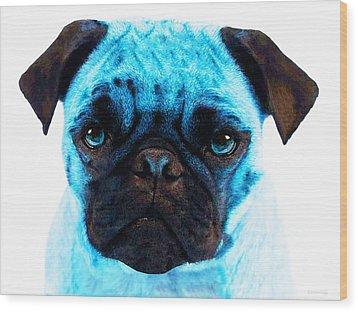 Blue - Pug Pop Art By Sharon Cummings Wood Print by Sharon Cummings