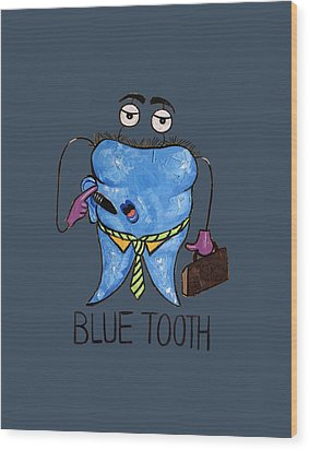 Blue Tooth Dental Art By Anthony Falbo Wood Print by Anthony Falbo