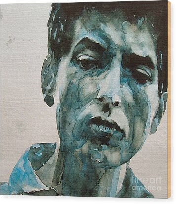 Bob Dylan Wood Print by Paul Lovering