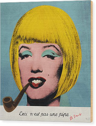 Bob Marilyn  With Surreal Pipe Wood Print by Filippo B