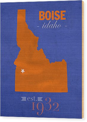 Boise State University Broncos Boise Idaho College Town State Map Poster Series No 019 Wood Print by Design Turnpike