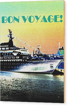 Bon Voyage Wood Print by Will Borden