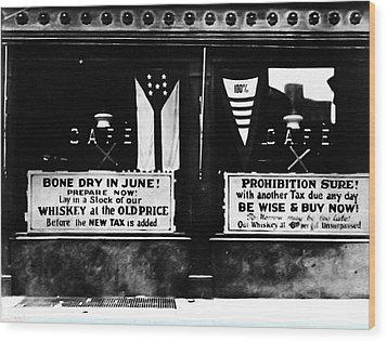 Bone Dry In June - Prohibition Sale Wood Print by Bill Cannon