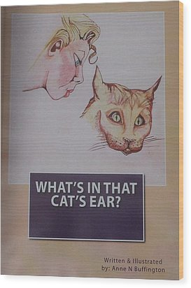 Book Cover For Whats In That Cats Ear A Children's Book  Wood Print