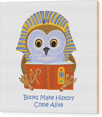Books Make History Come Alive Wood Print