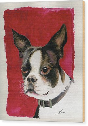 Wood Print featuring the painting Boston Terrier Dog by Nan Wright