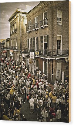 Wood Print featuring the photograph Bourbon Street Party by Ray Devlin