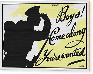 Boys Come Along You're Wanted Wood Print by War Is Hell Store