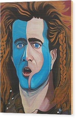 Brave Heart  Mel Gibson Wood Print