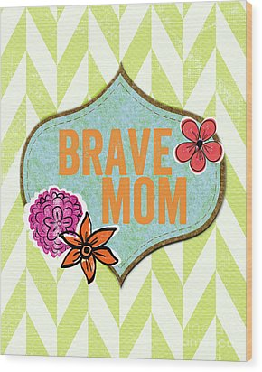 Brave Mom With Flowers Wood Print by Linda Woods