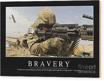 Bravery Inspirational Quote Wood Print by Stocktrek Images